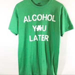 Chill Madison Alcohol  you later t shirt sz L